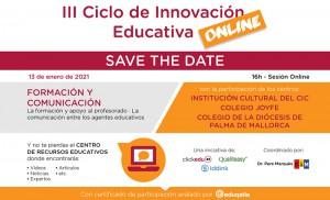 Formación y Comunicación. III Ciclo de Innovación Educativa (online). Educación disruptiva en tiempos Covid.